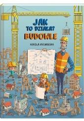 Okładka książki Jak to działa? Budowle Nikola Kucharska,Katarzyna Piętka,Joanna Kończak