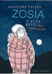 Okładka książki Zosia z ulicy Kociej. Na wygnaniu Agnieszka Tyszka