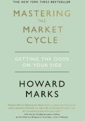 Okładka książki Mastering the Market Cycle Howard Marks