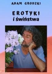 Okładka książki Erotyki i świństwa Adam Grodzki