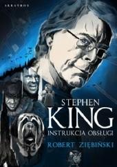 Okładka książki Stephen King: instrukcja obsługi Robert Ziębiński