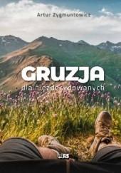 Okładka książki Gruzja dla niezdecydowanych Artur Zygmuntowicz