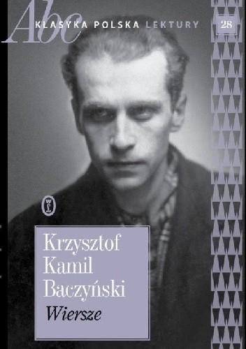 Krzysztof Kamil Baczyński Wiersze Krzysztof Kamil