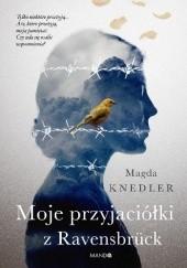 Okładka książki Moje przyjaciółki z Ravensbrück Magdalena Knedler