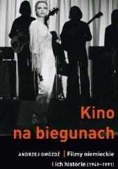 Okładka książki Kino na biegunach. Filmy niemieckie i ich historie (1949-1991) Andrzej Gwóźdź