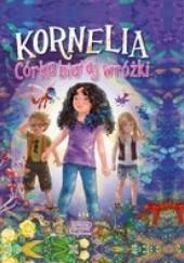 Okładka książki Kornelia córka białej wróżki Agnieszka Rusin