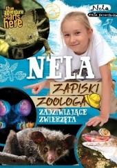 Okładka książki Nela. Zapiski zoologa. Zadziwiające zwierzęta Nela Mała Reporterka