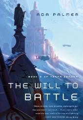 Okładka książki The Will to Battle Ada Palmer