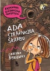 Okładka książki Ada strażniczka skarbu Grażyna Bąkiewicz