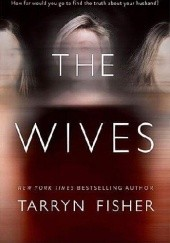 Okładka książki The Wives Tarryn Fisher