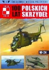 Okładka książki 100 lat Polskich Skrzydeł - Mi-24 Jerzy Gruszczyński,Michał Fiszer