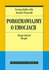 Okładka książki Porozmawiajmy o emocjach. Zeszyt ćwiczeń dla par Veronica Kallos-Lilly,Jennifer Fitzgerald