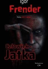 Okładka książki Człowiek-jatka Igor Frender