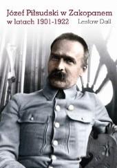 Okładka książki Józef Piłsudski w Zakopanem w latach 1901–1922 Lesław Dall