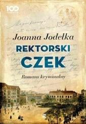 Okładka książki Rektorski czek Joanna Jodełka