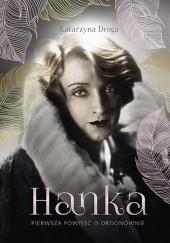 Okładka książki Hanka. Pierwsza powieść o Ordonównie Katarzyna Droga
