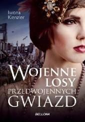 Okładka książki Wojenne losy przedwojennych gwiazd Iwona Kienzler