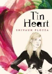 Okładka książki Tin Heart Shivaun Plozza
