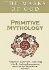Okładka książki Primitive Mythology. The Masks of God Joseph Campbell