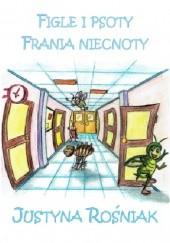Okładka książki Figle i psoty Frania niecnoty Justyna Rośniak