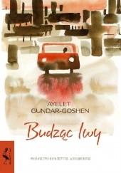 Okładka książki Budząc lwy Ayelet Gundar-Goshen