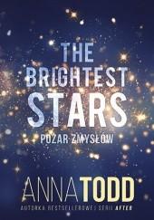 Okładka książki The Brightest Stars. Pożar zmysłów Anna Todd