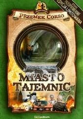 Okładka książki Miasto tajemnic Przemek Corso