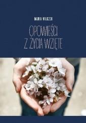 Okładka książki Opowieści z życia wzięte Maria Wilczek