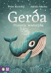 Okładka książki Gerda. Historia wieloryba Peter Kavecký,Adrian Macho