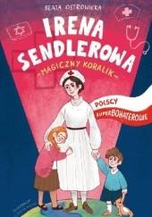 Okładka książki Polscy Superbohaterowie: Irena Sendlerowa Beata Ostrowicka