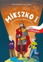 Okładka książki Polscy Superbohaterowie: Mieszko I. Tajemnicze drewienko Magdalena Koziarek