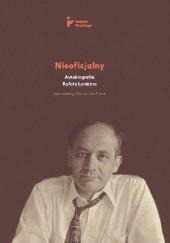 Okładka książki Nieoficjalny. Autobiografia Rafała Lemkina Donna-Lee Frieze