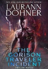 Okładka książki The Gorison Traveler Incident Laurann Dohner