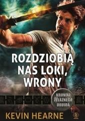 Okładka książki Rozdziobią nas Loki, wrony Kevin Hearne