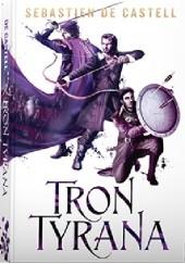 Okładka książki Tron Tyrana Sebastien de Castell