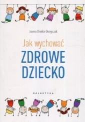 Okładka książki Jak wychować zdrowie dziecko Joanna Dronka-Skrzypczak