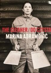 Okładka książki The Cleaner / Do czysta Marina Abramović