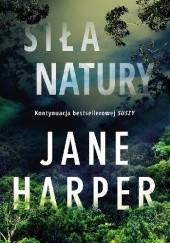 Okładka książki Siła natury Jane Harper