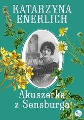 Okładka książki Akuszerka z Sensburga Katarzyna Enerlich