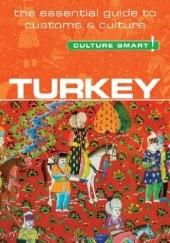 Okładka książki Turkey - Culture Smart! The Essential Guide to Customs & Culture