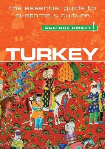 Okładka książki Turkey - Culture Smart! The Essential Guide to Customs & Culture Charlotte McPherson