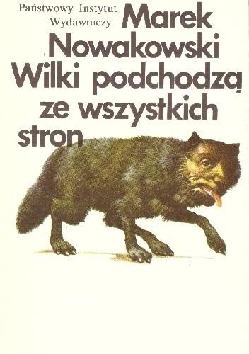 Okładka książki Wilki podchodzą ze wszystkich stron Marek Nowakowski