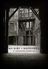 Okładka książki Na niby i naprawdę Magdalena Starzycka
