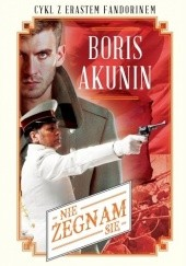 Okładka książki Nie żegnam się Boris Akunin