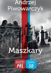 Okładka książki Maszkary Andrzej Piwowarczyk