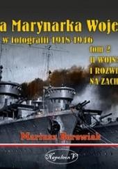 Okładka książki Polska Marynarka Wojenna w fotografii. Tom II. II wojna światowa i rozwiązanie PWM na Zachodzie Mariusz Borowiak