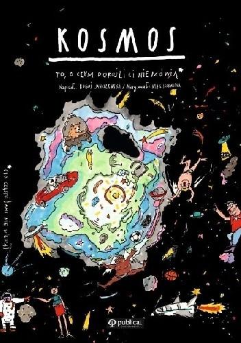 Okładka książki Kosmos. To, o czym dorośli Ci nie mówią Boguś Janiszewski,Max Skorwider