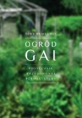 Okładka książki Ogród Gai. Podręcznik przydomowej permakultury. Toby Hemenway