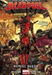 Okładka książki Deadpool. Koniec błędu. Tom 2 Gerry Duggan,Scott Koblish,Mike Hawthorne