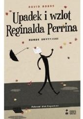 Okładka książki Upadek i wzlot Reginalda Perrina David Nobbs